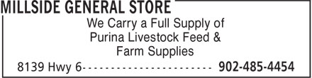 Millside General Store (902-485-4454) - Annonce illustrée - We Carry a Full Supply of Purina Livestock Feed & Farm Supplies
