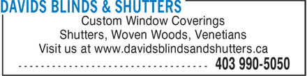Davids Blinds & Shutters (403-798-0842) - Annonce illustrée - Custom Window Coverings Shutters, Woven Woods, Venetians Visit us at www.davidsblindsandshutters.ca