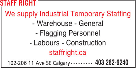 Staff Right (403-234-1924) - Display Ad - We supply Industrial Temporary Staffing - Warehouse - General - Flagging Personnel - Labours - Construction staffright.ca