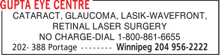 Gupta Eye Centre (204-956-2222) - Annonce illustrée - CATARACT, GLAUCOMA, LASIK-WAVEFRONT, RETINAL LASER SURGERY NO CHARGE-DIAL 1-800-861-6655