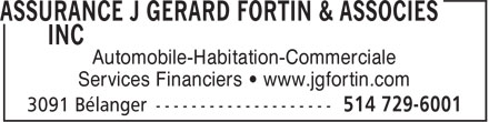 J Gérard Fortin & Associés Inc (514-729-6001) - Annonce illustrée - Automobile-Habitation-Commerciale Services Financiers • www.jgfortin.com  Automobile-Habitation-Commerciale Services Financiers • www.jgfortin.com