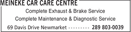 Meineke Car Care Centre (289-803-0039) - Display Ad - Complete Exhaust & Brake Service Complete Maintenance & Diagnostic Service  Complete Exhaust & Brake Service Complete Maintenance & Diagnostic Service