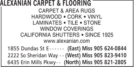 Alexanian Carpet & Flooring (905-624-0844) - Annonce illustrée - CARPET & AREA RUGS HARDWOOD • CORK • VINYL LAMINATES • TILE • STONE WINDOW COVERINGS CALIFORNIA SHUTTERS • SINCE 1925 www.alexanian.com