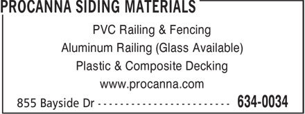 Procanna Siding Materials (506-634-0034) - Annonce illustrée - PVC Railing & Fencing Aluminum Railing (Glass Available) Plastic & Composite Decking www.procanna.com