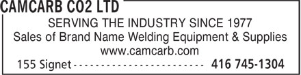 Camcarb CO2 Ltd (416-745-1304) - Annonce illustrée - SERVING THE INDUSTRY SINCE 1977 Sales of Brand Name Welding Equipment & Supplies www.camcarb.com