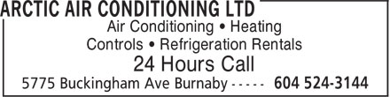 Arctic Air Conditioning Ltd (604-524-3144) - Display Ad - Air Conditioning • Heating Controls • Refrigeration Rentals 24 Hours Call