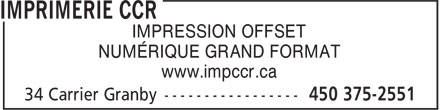 Imprimerie Ccr (450-375-2551) - Display Ad - IMPRESSION OFFSET NUMÉRIQUE GRAND FORMAT www.impccr.ca  IMPRESSION OFFSET NUMÉRIQUE GRAND FORMAT www.impccr.ca