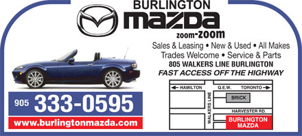 Burlington Mazda (905-333-0595) - Annonce illustr&eacute;e - zoom-zoom Sales &amp; Leasing   New &amp; Used   All Makes Trades Welcome   Service &amp; Parts 805 WALKERS LINE BURLINGTON FAST ACCESS OFF THE HIGHWAY 905 333-0595 www.burlingtonmazda.com