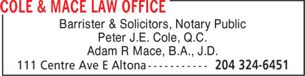 Cole &amp; Mace Law Office (204-324-6451) - Annonce illustr&eacute;e - Barrister &amp; Solicitors, Notary Public Peter J.E. Cole, Q.C. Adam R Mace, B.A., J.D.