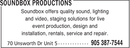 Soundbox Productions (905-387-7544) - Annonce illustrée - Soundbox offers quality sound, lighting and video, staging solutions for live event production, design and installation, rentals, service and repair.