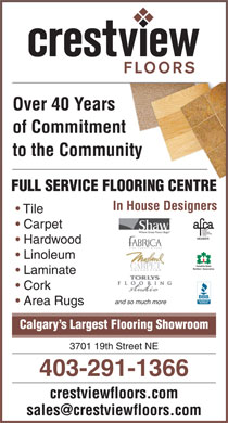 Crestview Floors Ltd (403-291-1366) - Annonce illustrée - Over 40 Years of Commitment to the Community FULL SERVICE FLOORING CENTRE In House Designers Tile Hardwood Linoleum Carpet Laminate Cork and so much more Area Rugs Calgary s Largest Flooring Showroom 3701 19th Street NE 403-291-1366 crestviewfloors.com