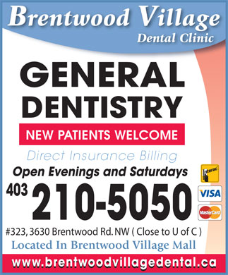 Brentwood Village Dental Clinic (403-210-5050) - Annonce illustrée - Brentwood Villageg Dental Clinic GENERAL DENTISTRY NEW PATIENTS WELCOME Direct Insurance Billing Open Evenings and Saturdays 403 210-5050 #323, 3630 Brentwood Rd. NW ( Close to U of C ) Located In Brentwood Village Mall www.brentwoodvillagedental.ca