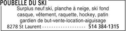 Poubelle du Ski (514-384-1315) - Annonce illustr&eacute;e - Surplus neuf:ski, planche &agrave; neige, ski fond casque, v&ecirc;tement, raquette, hockey, patin gardien de but-vente-location-aiguisage  Surplus neuf:ski, planche &agrave; neige, ski fond casque, v&ecirc;tement, raquette, hockey, patin gardien de but-vente-location-aiguisage