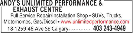 Andy's Unlimited Performance & Exhaust Centre (403-243-4949) - Annonce illustrée - Full Service Repair/Installation Shop • SUVs, Trucks, Motorhomes, Gas/Diesel • www.unlimitedperformance.com