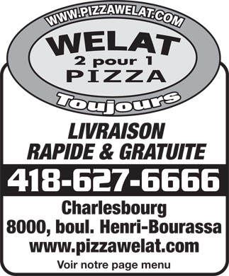 Pizza Welat (418-627-6666) - Annonce illustr&eacute;e - LIVRAISON RAPIDE &amp; GRATUITE 418-627-6666 Charlesbourg 8000, boul. Henri-Bourassa www.pizzawelat.com Voir notre page menu