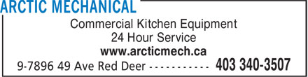 Arctic Mechanical (403-340-3507) - Annonce illustrée - Commercial Kitchen Equipment 24 Hour Service www.arcticmech.ca