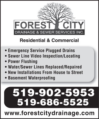 Forest City Drainage & Sewer Services Inc (519-902-5953) - Annonce illustrée - Residential & Commercial Emergency Service Plugged Drains Sewer Line Video Inspection/Locating Power Flushing Water/Sewer Lines Replaced/Repaired New Installations From House to Street Basement Waterproofing 519-902-5953 519-686-5525 www.forestcitydrainage.com