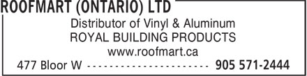 Roofmart-Ontario Ltd (905-571-2444) - Display Ad - Distributor of Vinyl & Aluminum ROYAL BUILDING PRODUCTS www.roofmart.ca