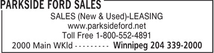Parkside Ford Lincoln Ltd (204-339-2000) - Display Ad - SALES (New & Used)-LEASING www.parksideford.net Toll Free 1-800-552-4891