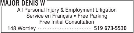 Major Denis W (519-673-5530) - Annonce illustrée - All Personal Injury & Employment Litigation Service en Français • Free Parking Free Initial Consultation All Personal Injury & Employment Litigation Service en Français • Free Parking Free Initial Consultation