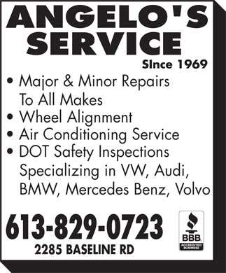 Angelo's Service (613-829-0723) - Annonce illustrée - Major & Minor Repairs To All Makes Wheel Alignment Air Conditioning Service DOT Safety Inspections Specializing in VW, Audi, BMW, Mercedes Benz, Volvo 613-829-0723 2285 BASELINE RD
