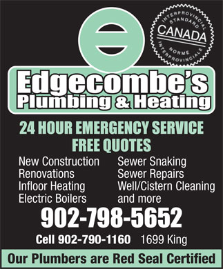Edgecombe's Plumbing & Heating Ltd (902-798-5652) - Display Ad - New Construction Sewer Snaking Renovations Sewer Repairs Infloor Heating Well/Cistern Cleaning Electric Boilers and more Cell 902-790-1160 1699 King Our Plumbers are Red Seal Certified