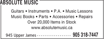 Absolute Music (905-318-7447) - Annonce illustrée - Guitars • Instruments • P.A. • Music Lessons Music Books • Parts • Accessories • Repairs Over 20,000 Items in Stock www.absolutemusic.ca