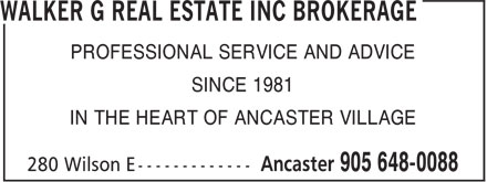 Walker G Real Estate Inc Brokerage (905-648-0088) - Annonce illustrée - SINCE 1981 IN THE HEART OF ANCASTER VILLAGE PROFESSIONAL SERVICE AND ADVICE