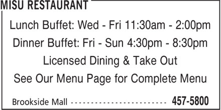 Misu Restaurant (506-457-5800) - Display Ad - Lunch Buffet: Wed - Fri 11:30am - 2:00pm Dinner Buffet: Fri - Sun 4:30pm - 8:30pm Licensed Dining & Take Out See Our Menu Page for Complete Menu