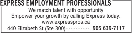 Express Employment Professionals (905-639-7117) - Annonce illustrée - We match talent with opportunity Empower your growth by calling Express today. www.expresspros.ca