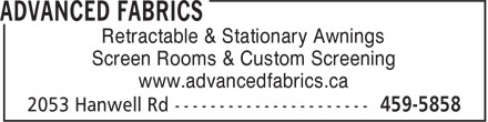 Advanced Fabrics (506-459-5858) - Annonce illustrée - Retractable & Stationary Awnings Screen Rooms & Custom Screening www.advancedfabrics.ca