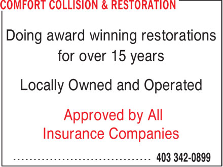 Comfort Collision & Restoration (403-342-0899) - Annonce illustrée - Doing award winning restorations for over 15 years Locally Owned and Operated Approved by All Insurance Companies
