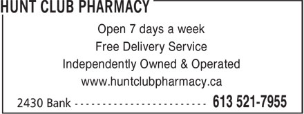 Hunt Club Pharmacy (613-521-7955) - Annonce illustrée - Open 7 days a week Free Delivery Service Independently Owned & Operated www.huntclubpharmacy.ca