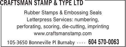 Craftsman Stamp & Type Ltd (604-570-0063) - Annonce illustrée - Rubber Stamps & Embossing Seals Letterpress Services: numbering, perforating, scoring, die-cutting, imprinting www.craftsmanstamp.com