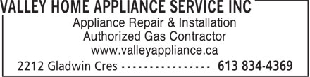 Valley Home Appliance Service Inc (613-834-4369) - Display Ad - Appliance Repair & Installation Authorized Gas Contractor www.valleyappliance.ca