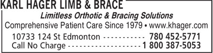 Karl Hager Limb & Brace (780-452-5771) - Display Ad - Comprehensive Patient Care Since 1979 • www.khager.com Limitless Orthotic & Bracing Solutions