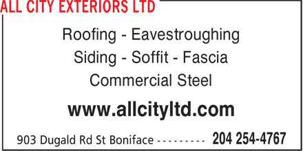 All City Exteriors Ltd (204-809-0360) - Display Ad - Roofing - Eavestroughing Siding - Soffit - Fascia Commercial Steel www.allcityltd.com Roofing - Eavestroughing Siding - Soffit - Fascia Commercial Steel www.allcityltd.com