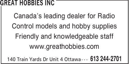 Great Hobbies Inc (613-909-7453) - Annonce illustrée - Friendly and knowledgeable staff www.greathobbies.com Canada's leading dealer for Radio Control models and hobby supplies Friendly and knowledgeable staff www.greathobbies.com Canada's leading dealer for Radio Control models and hobby supplies