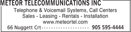 Meteor Telecommunications Inc (289-801-3065) - Display Ad - Telephone & Voicemail Systems, Call Centers Sales - Leasing - Rentals - Installation www.meteortel.com