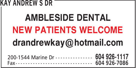 Andrew S Kay Dr (604-926-1117) - Annonce illustrée - AMBLESIDE DENTAL NEW PATIENTS WELCOME AMBLESIDE DENTAL NEW PATIENTS WELCOME AMBLESIDE DENTAL NEW PATIENTS WELCOME AMBLESIDE DENTAL NEW PATIENTS WELCOME