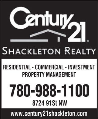 Century 21 Shackleton Realty (780-613-0169) - Annonce illustrée - RESIDENTIAL - COMMERCIAL - INVESTMENT PROPERTY MANAGEMENT 780-988-1100 8724 91St NW www.century21shackleton.com