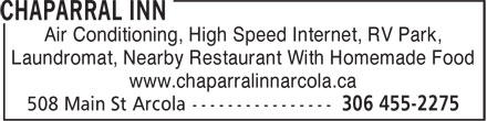 Chaparral Inn (306-455-2275) - Display Ad - Air Conditioning, High Speed Internet, RV Park, Laundromat, Nearby Restaurant With Homemade Food www.chaparralinnarcola.ca Air Conditioning, High Speed Internet, RV Park, Laundromat, Nearby Restaurant With Homemade Food www.chaparralinnarcola.ca