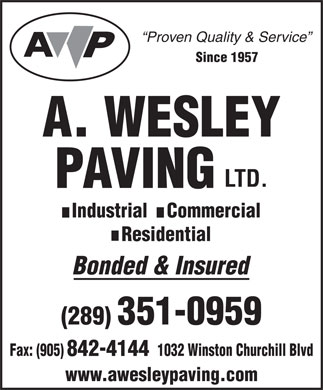 A Wesley Paving Ltd (289-351-1057) - Annonce illustrée - Proven Quality & Service Since 1957 Industrial    Commercial Residential Bonded & Insured (289) 351-0959 1032 Winston Churchill BlvdFax: (905) 842-4144 www.awesleypaving.com