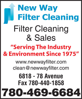 New Way Filter Inc (780-469-6684) - Display Ad - Filter Cleaning & Sales Serving The Industry & Environment Since 1975 www.newwayfilter.com clean@newwayfilter.com 6818 - 78 Avenue Fax 780-440-1858 780-469-6684