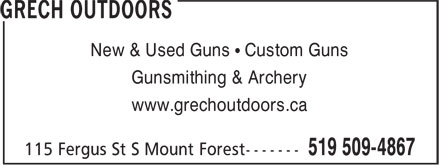 Grech Outdoors (519-509-4867) - Display Ad - New & Used Guns • Custom Guns Gunsmithing & Archery www.grechoutdoors.ca New & Used Guns • Custom Guns Gunsmithing & Archery www.grechoutdoors.ca