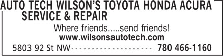 Wilson's Auto Tech Toyota Honda Acura Service & Repair (780-466-1160) - Annonce illustrée - Where friends.....send friends! www.wilsonsautotech.com Where friends.....send friends! www.wilsonsautotech.com
