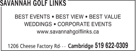 Savannah Golf Links (519-622-0309) - Annonce illustrée - WEDDINGS ¿ CORPORATE EVENTS www.savannahgolflinks.ca BEST EVENTS ¿ BEST VIEW ¿ BEST VALUE