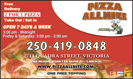 Pizza Allnite (250-382-9991) - Display Ad - 2 FOR 1 PIZZA 250-419-0848