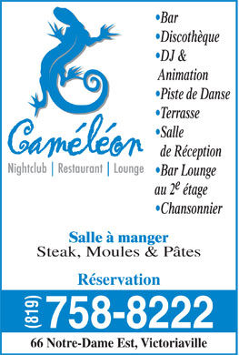 Pub Cam&eacute;l&eacute;on (819-758-8222) - Annonce illustr&eacute;e - Bar Discoth&egrave;que DJ &amp; Animation Piste de Danse Terrasse Salle de R&eacute;ception Bar Lounge au 2 &eacute;tage Chansonnier Salle &agrave; manger Steak, Moules &amp; P&acirc;tes R&eacute;servation 758-8222 (819) 66 Notre-Dame Est, Victoriaville