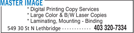 Master Image (403-320-7334) - Annonce illustrée - * Digital Printing Copy Services * Large Color & B/W Laser Copies * Laminating, Mounting - Binding